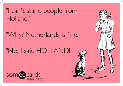 I cant stand people from holland why netherlands is fine no i cant stand people from holland why netherlands is m4hsunfo