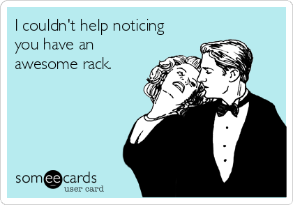 I couldn't help noticing you have an awesome rack.