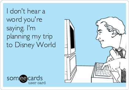 Image result for planning disney memes