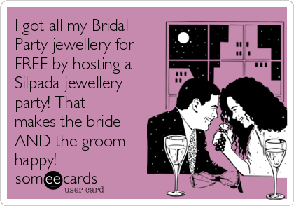 I got all my Bridal Party jewellery for FREE by hosting a Silpada jewellery party! That makes the bride AND the groom happy!
