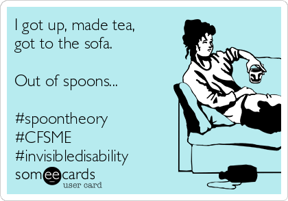 I got up, made tea, got to the sofa.   Out of spoons...   #spoontheory #CFSME #invisibledisability