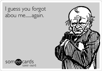 you forgot me