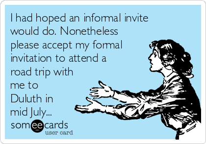 i had hoped an informal invite would do nonetheless please accept