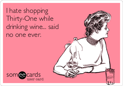 I hate shopping Thirty-One while drinking wine... said no one ever.