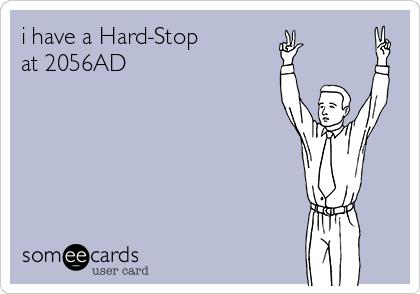 i have a Hard-Stop  at 2056AD