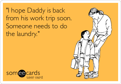 Daddy does the laundry