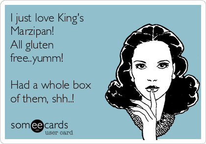 I just love King's Marzipan!  All gluten free..yumm!   Had a whole box of them, shh..!