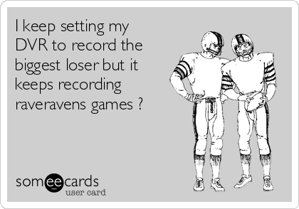 I keep setting my DVR to record the biggest loser but it keeps recording raveravens games ?