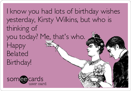 Funny Someecards : Search results for 'belated birthday' ecards from free and funny