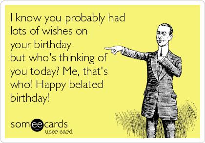 Belated birthday e card