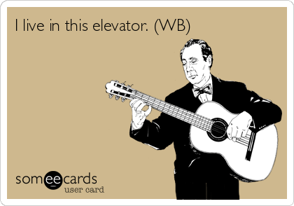 I live in this elevator. (WB)