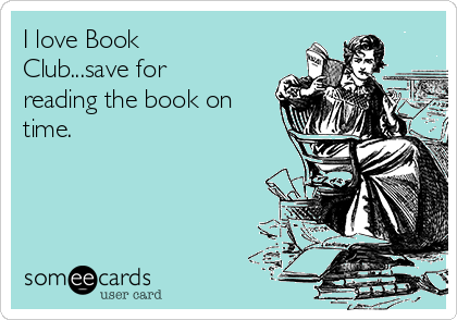 I love Book Club...save for reading the book on time.