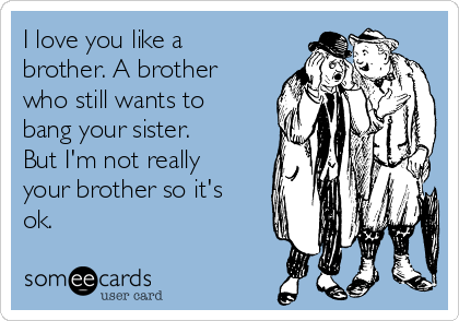 you and your brother
