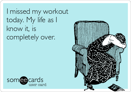miss a workout