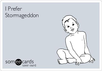 I Prefer Stormageddon