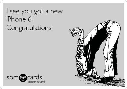 I see you got a new  iPhone 6! Congratulations!