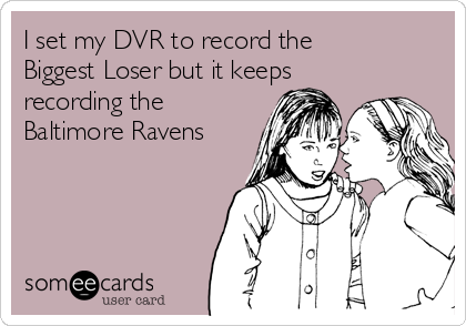 I set my DVR to record the Biggest Loser but it keeps recording the Baltimore Ravens
