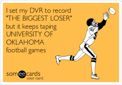 "I set my DVR to record ""THE BIGGEST LOSER"" but it keeps taping  UNIVERSITY OF  OKLAHOMA  football games"