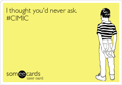 I thought you'd never ask. #CIMIC