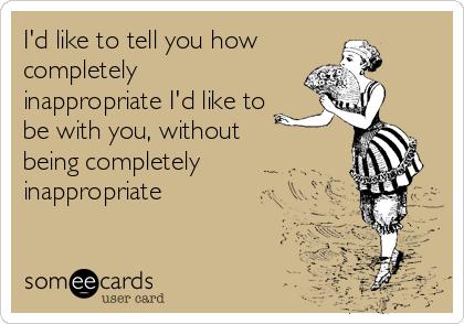 Inappropriate flirting
