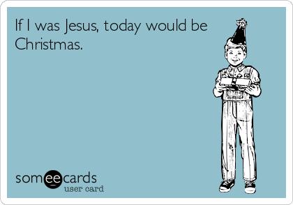 If I Was Jesus...