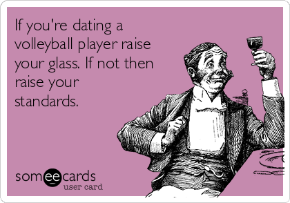 If youre dating a volleyball player