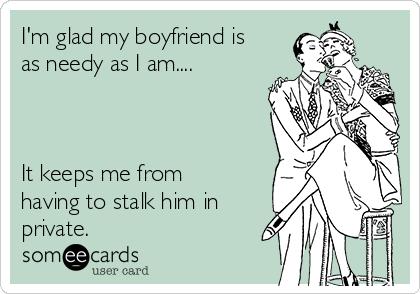 Needy boyfriend