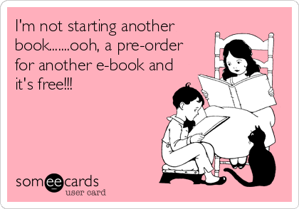 I'm not starting another book.......ooh, a pre-order for another e-book and it's free!!!