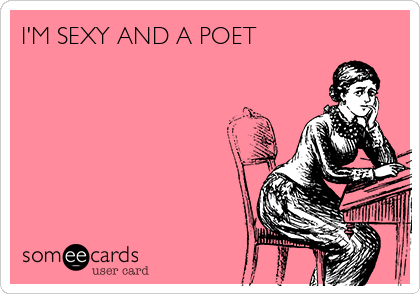 I'M SEXY AND A POET