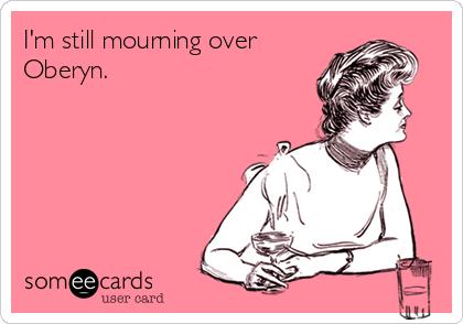 I'm still mourning over Oberyn.