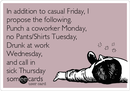 Pics Photos - Funny Workplace Ecard In Addition To Casual Friday I ...Your Ecards Work Thursday