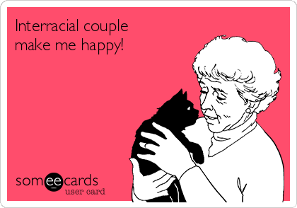 Interracial couple make me happy!