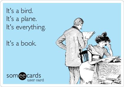 It's a bird. It's a plane. It's everything.  It's a book.