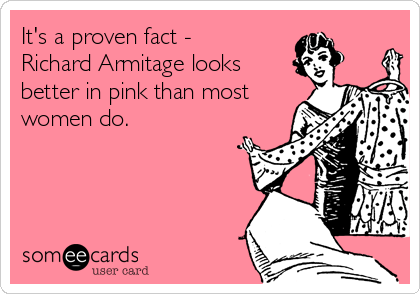 It's a proven fact - Richard Armitage looks better in pink than most women do.
