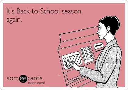 It's Back-to-School season again.