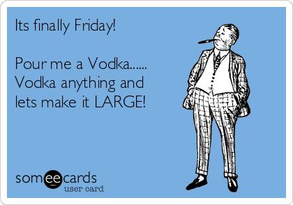 Finally Friday Someecards Its finally Friday! Po...