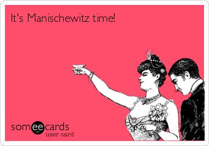 It's Manischewitz time!