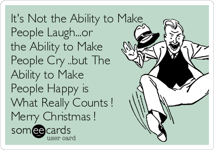 Ability to make people laugh