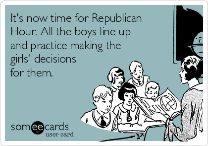 It's now time for Republican Hour. All the boys line up and practice making the girls' decisions for them.