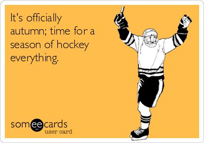 It's officially autumn; time for a season of hockey everything.
