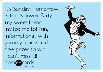 It's Sunday! Tomorrow is the Norwex Party my sweet friend invited me to! Fun, informational, with yummy snacks and  free prizes to win!  I can't miss it!!