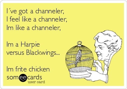 I´ve got a channeler, I feel like a channeler, Im like a channeler,  Im a Harpie versus Blackwings...  Im frite chicken
