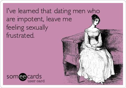 Dating impotent man dating utan avsikt äktenskap