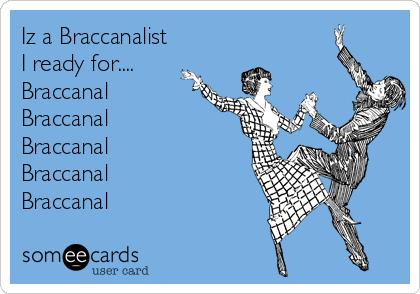 Iz a Braccanalist I ready for.... Braccanal Braccanal Braccanal Braccanal Braccanal