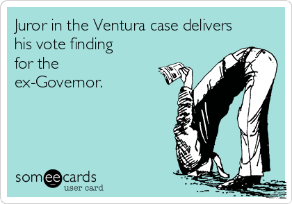 Juror in the Ventura case delivers his vote finding for the ex-Governor.
