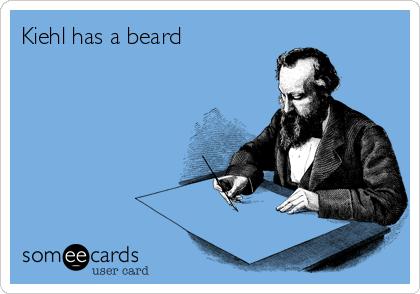 Kiehl has a beard