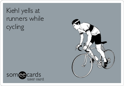 Kiehl yells at runners while cycling