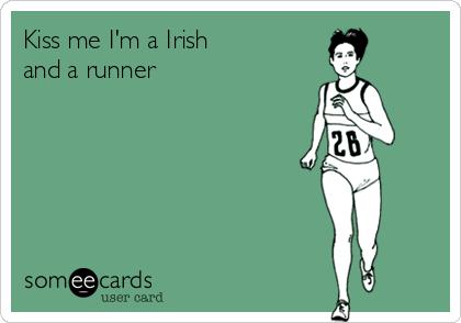Kiss me I'm a Irish  and a runner
