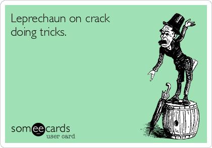 Leprechaun on crack doing tricks.