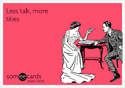 Less talk, more tities